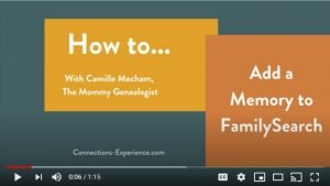 Add a Memory to FamilySearch