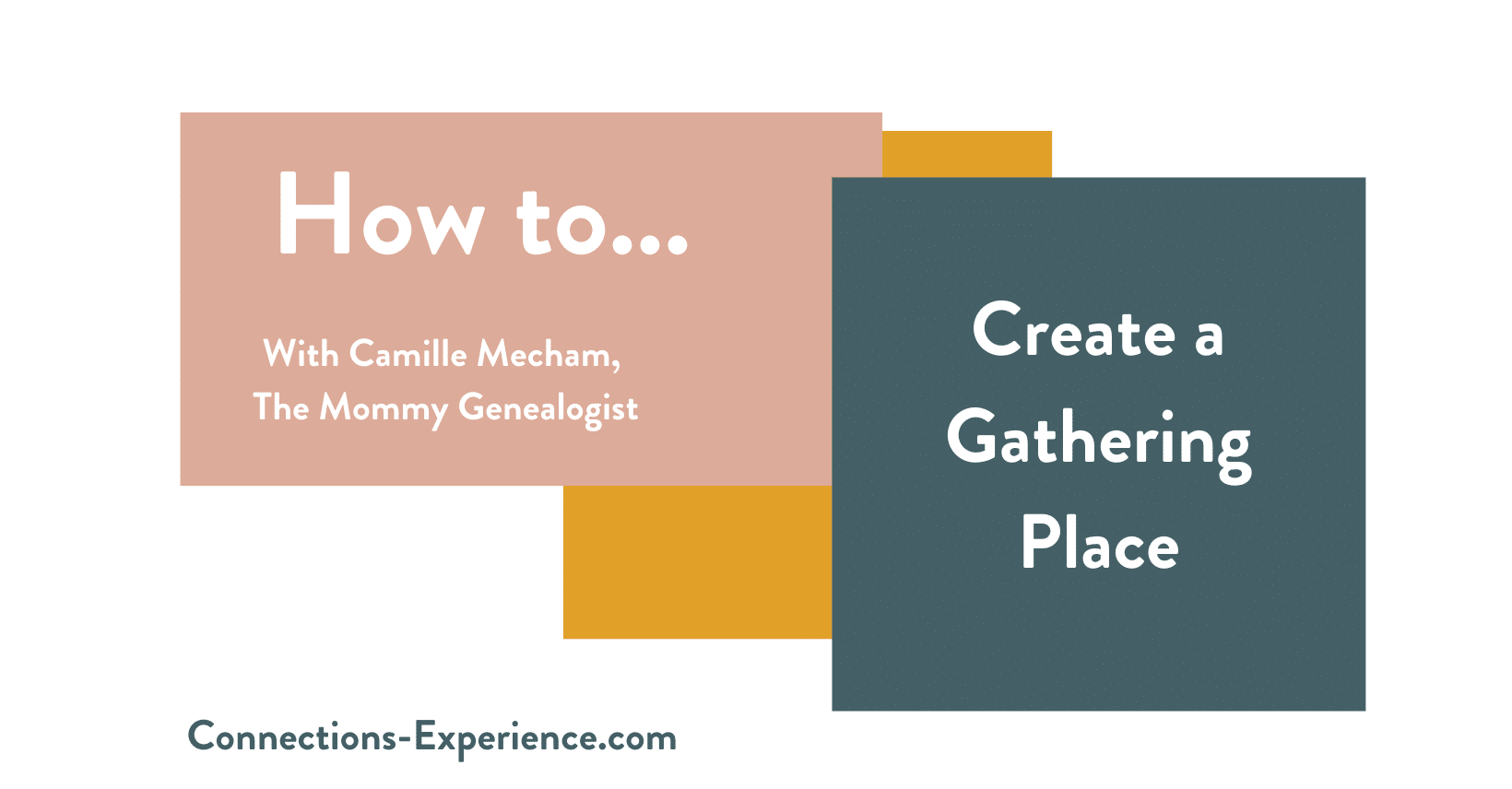 How To Create a Gathering Place