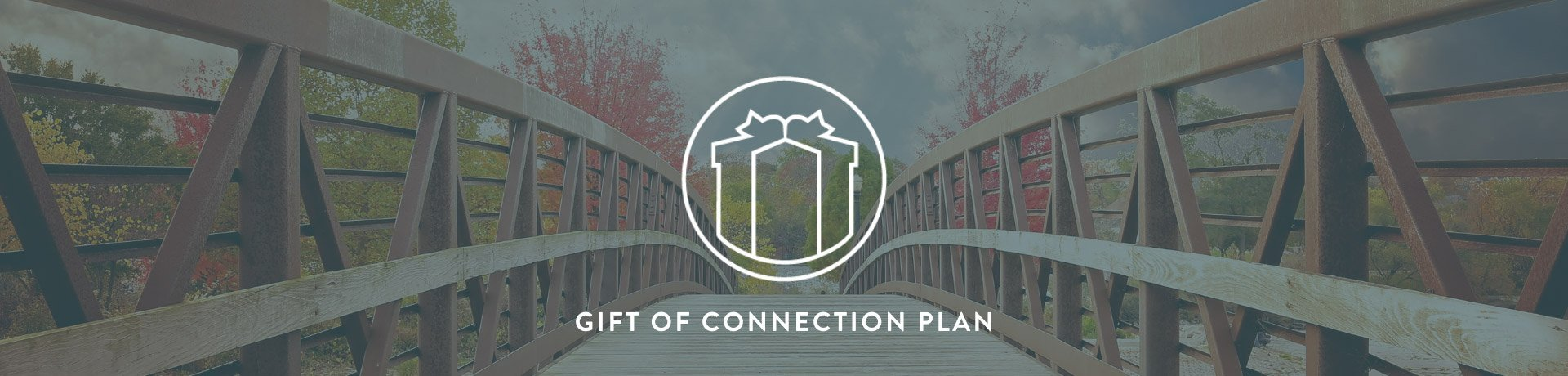 gift of connection plan